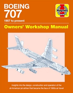Boek: Boeing 707 Manual (1957 to present) - Insights into the design, construction and operation (Haynes Aircraft Manual)