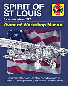 Boek: Spirit of St Louis Manual - Ryan monoplane (1927) - Insights into the design, construction and operation (Haynes Aircraft Manual)