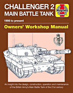 Boek: Challenger 2 Main Battle Tank Manual (1998 to present) - An insight into the design, construction, operation and maintenance (Haynes Military Manual)