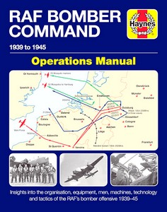 Boek : Bomber Command Operations Manual (1939-1945) : Insights Into the Organisation, Equipment, Men, Machines and Tactics (Haynes Aircraft Manual)