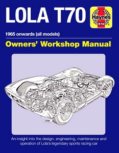 Boek: Lola T70 Manual (1965 onwards) - An insight into the the design, engineering, maintenance and operation