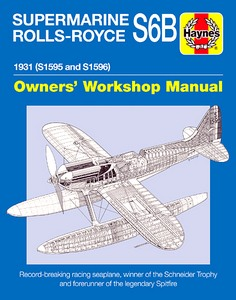 Boek: Supermarine Rolls-Royce S6B Manual (1931) - Record-breaking racing seaplane, winner of the Schneider Trophy (Haynes Aircraft Manual)