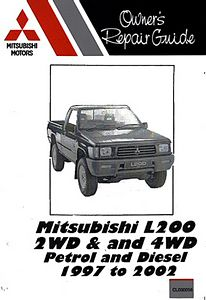 Livre : Mitsubishi L 200 - 2WD and 4WD - Petrol and Diesel (1997-2002) - Owner's Repair Guide