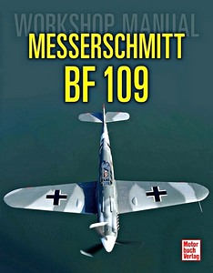 Boek: Messerschmitt Bf 109 - Workshop Manual