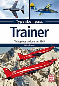 Boek: Trainer - Turboprops und Jets seit 1945 (Typen-Kompass)