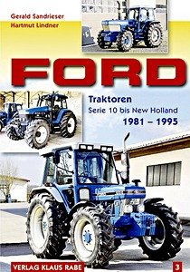 Boek : Ford Traktoren (Band 3) - Serie 10 bis New Holland 1981-1995